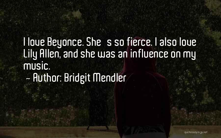He Still Love's Me Beyonce Quotes By Bridgit Mendler