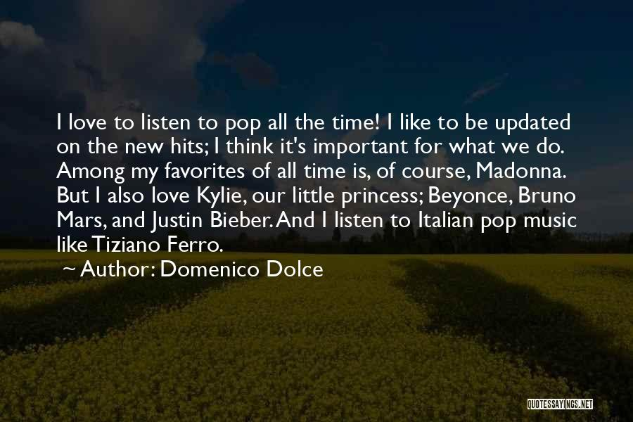 He Still Love's Me Beyonce Quotes By Domenico Dolce