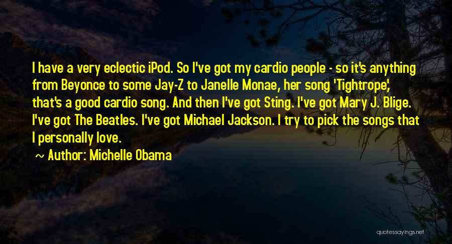 He Still Love's Me Beyonce Quotes By Michelle Obama