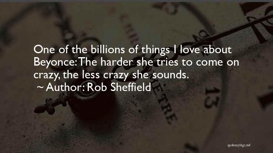 He Still Love's Me Beyonce Quotes By Rob Sheffield