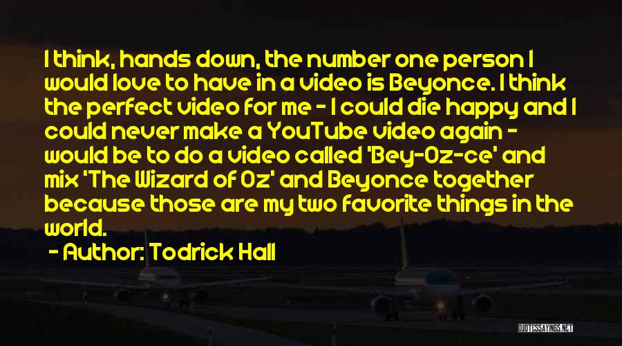 He Still Love's Me Beyonce Quotes By Todrick Hall