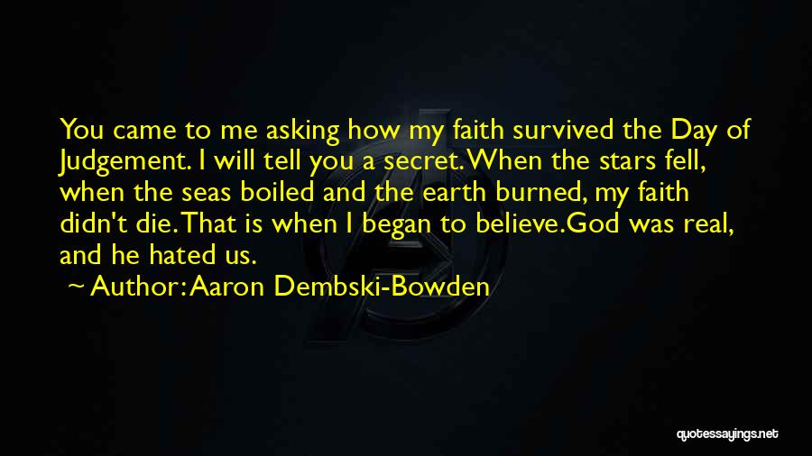 He Survived Quotes By Aaron Dembski-Bowden
