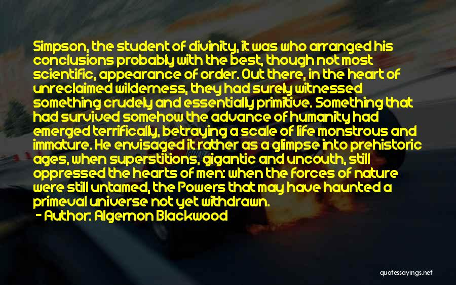 He Survived Quotes By Algernon Blackwood