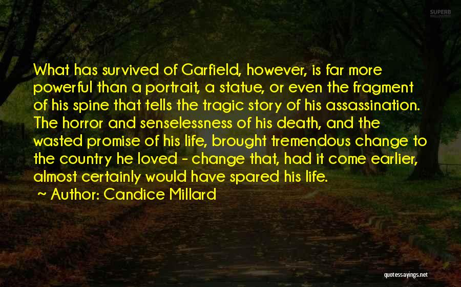 He Survived Quotes By Candice Millard