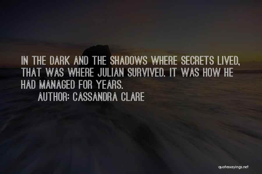 He Survived Quotes By Cassandra Clare