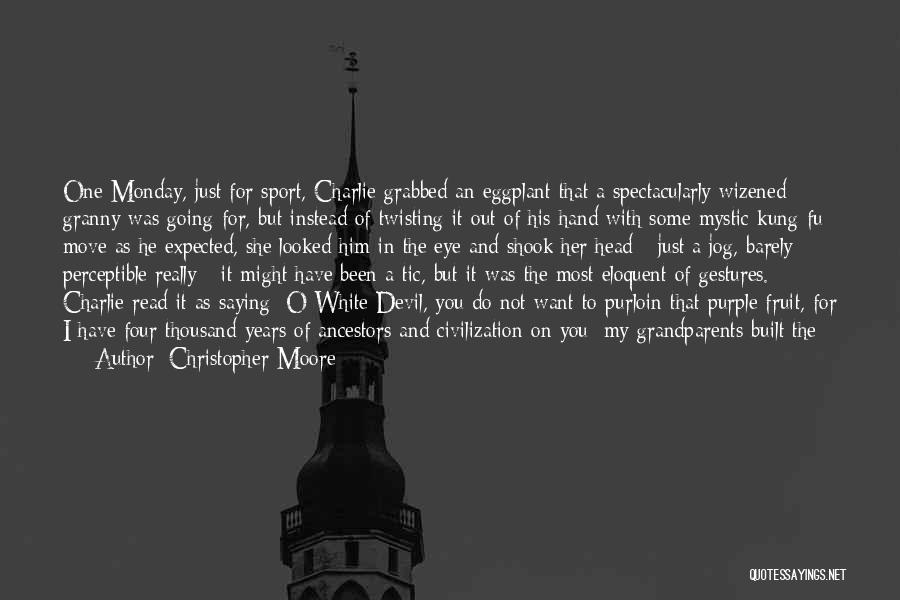 He Survived Quotes By Christopher Moore