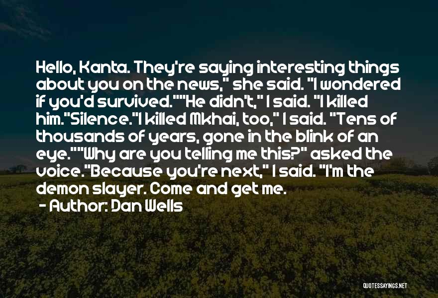 He Survived Quotes By Dan Wells
