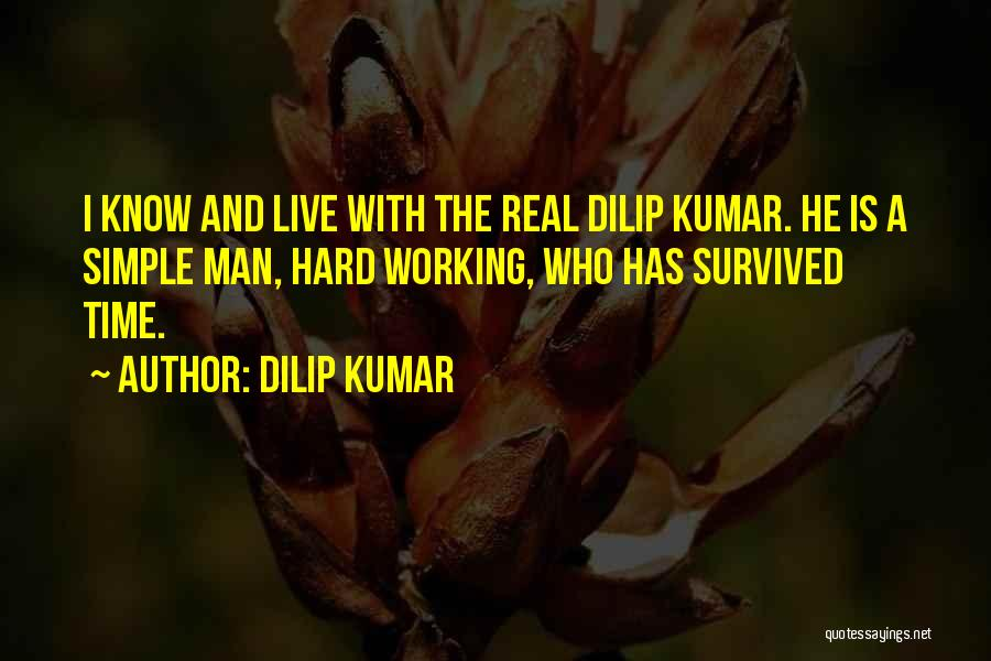 He Survived Quotes By Dilip Kumar