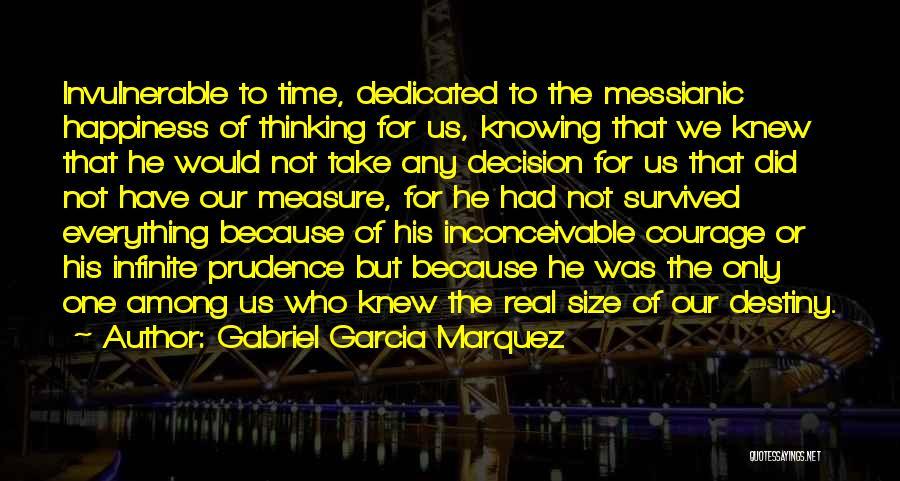 He Survived Quotes By Gabriel Garcia Marquez