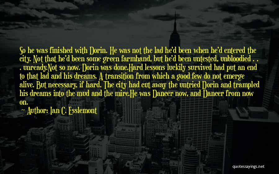 He Survived Quotes By Ian C. Esslemont