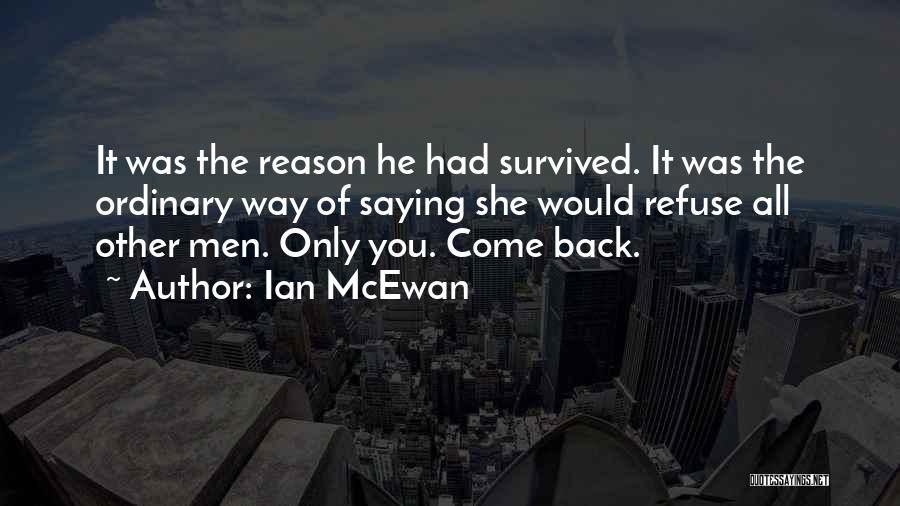 He Survived Quotes By Ian McEwan