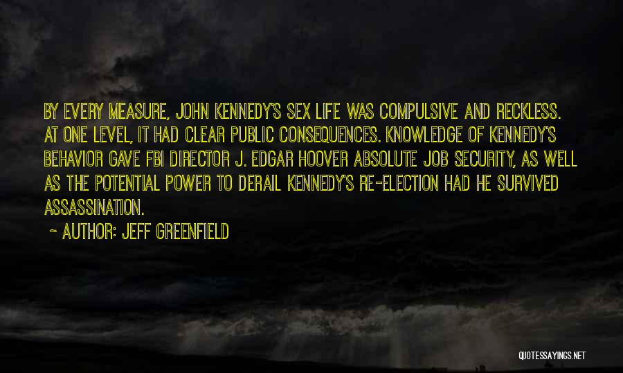 He Survived Quotes By Jeff Greenfield