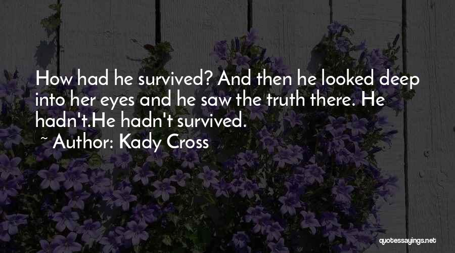 He Survived Quotes By Kady Cross