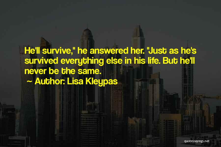 He Survived Quotes By Lisa Kleypas