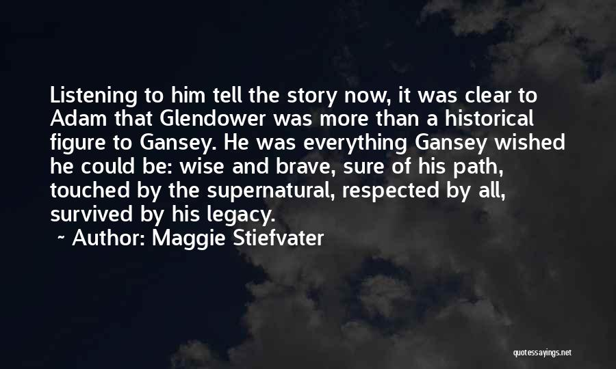 He Survived Quotes By Maggie Stiefvater
