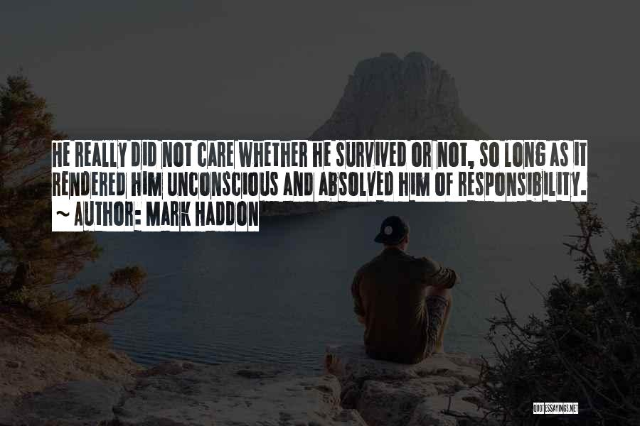 He Survived Quotes By Mark Haddon