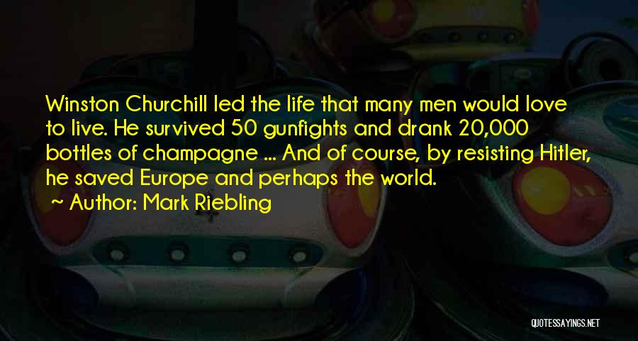He Survived Quotes By Mark Riebling