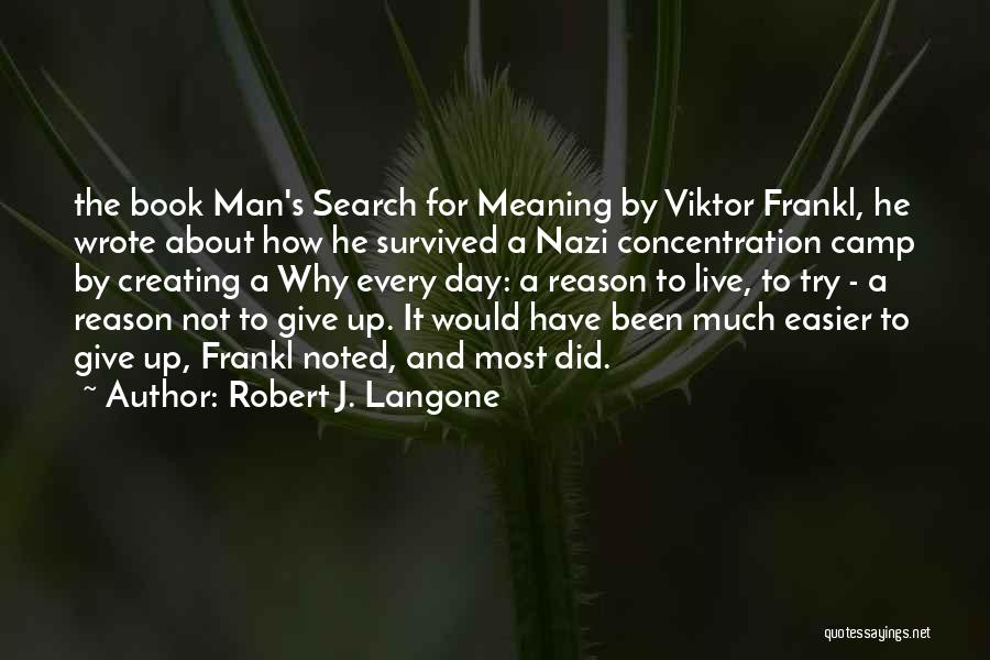 He Survived Quotes By Robert J. Langone