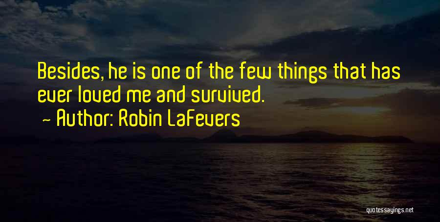 He Survived Quotes By Robin LaFevers