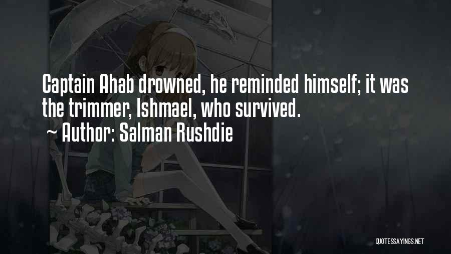 He Survived Quotes By Salman Rushdie