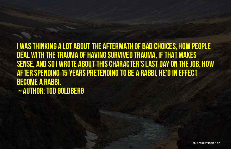 He Survived Quotes By Tod Goldberg