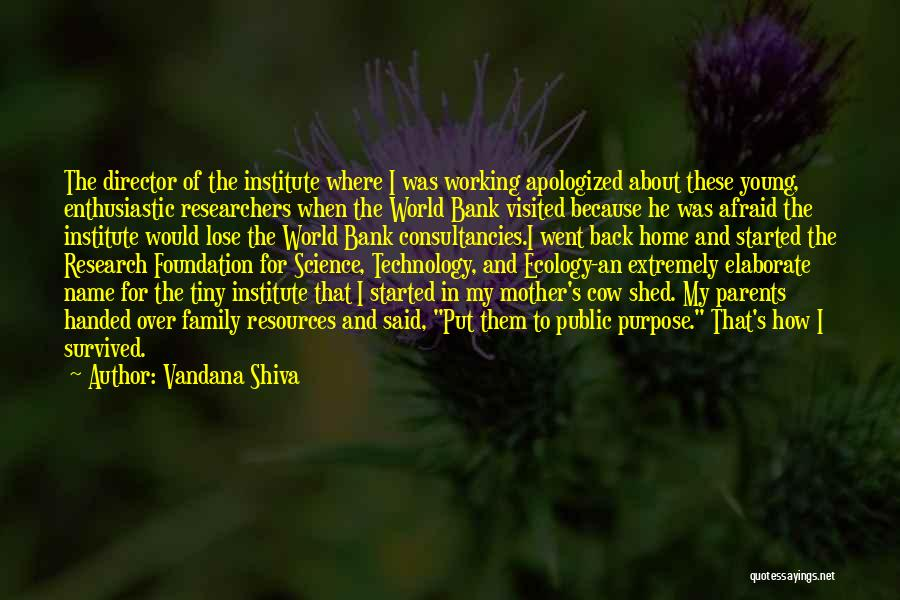 He Survived Quotes By Vandana Shiva