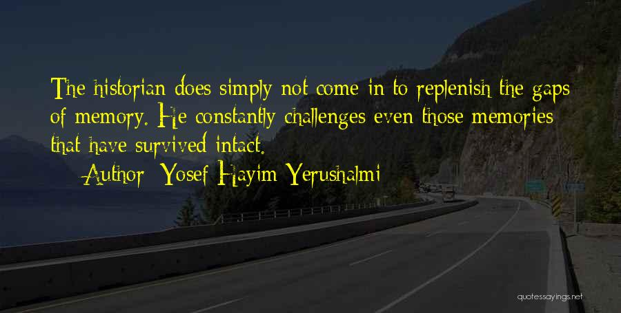 He Survived Quotes By Yosef Hayim Yerushalmi