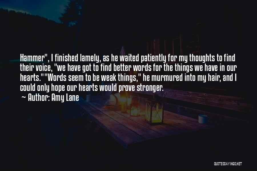 He Waited Quotes By Amy Lane