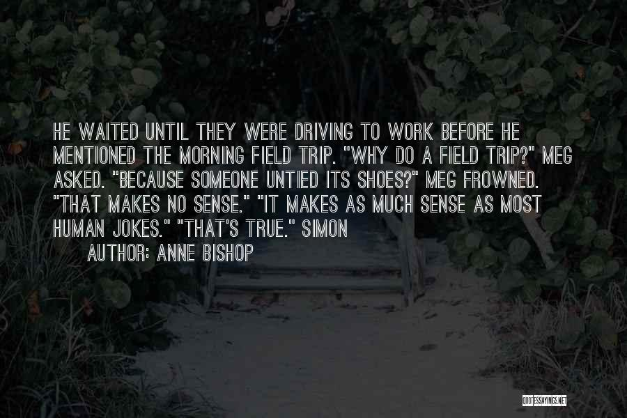 He Waited Quotes By Anne Bishop
