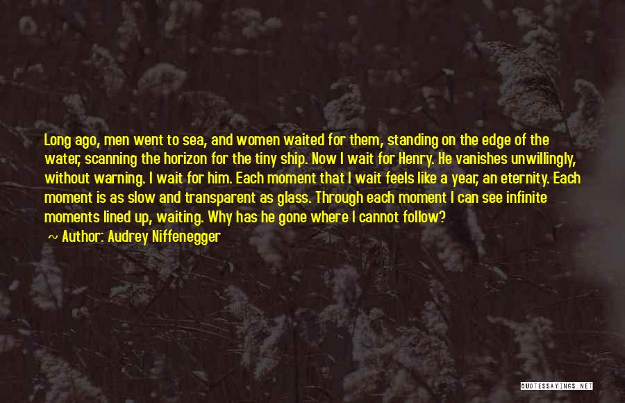 He Waited Quotes By Audrey Niffenegger