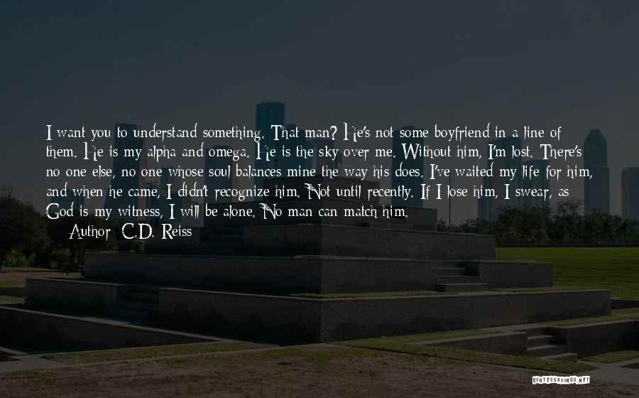 He Waited Quotes By C.D. Reiss