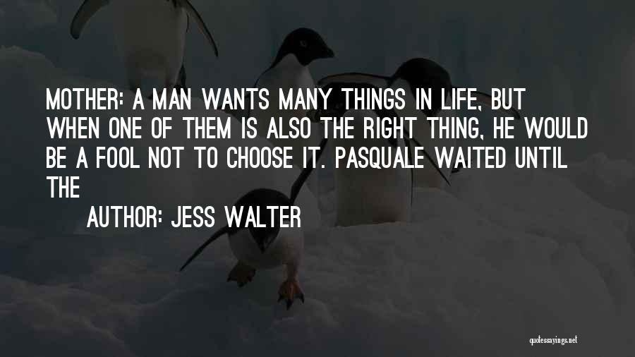He Waited Quotes By Jess Walter