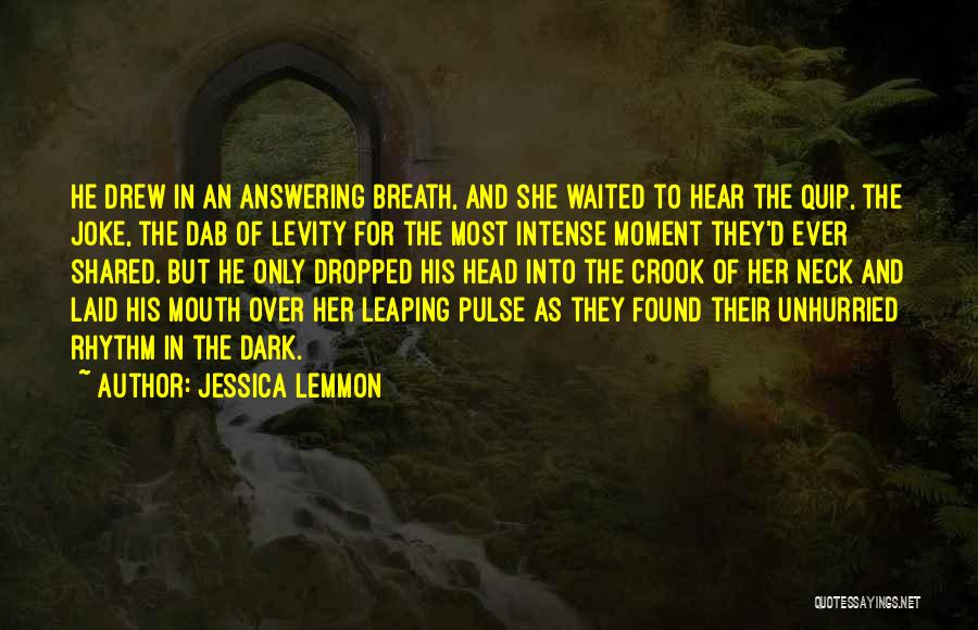 He Waited Quotes By Jessica Lemmon