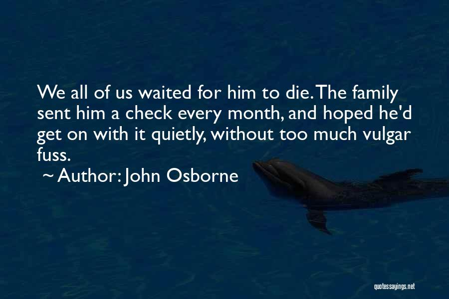 He Waited Quotes By John Osborne