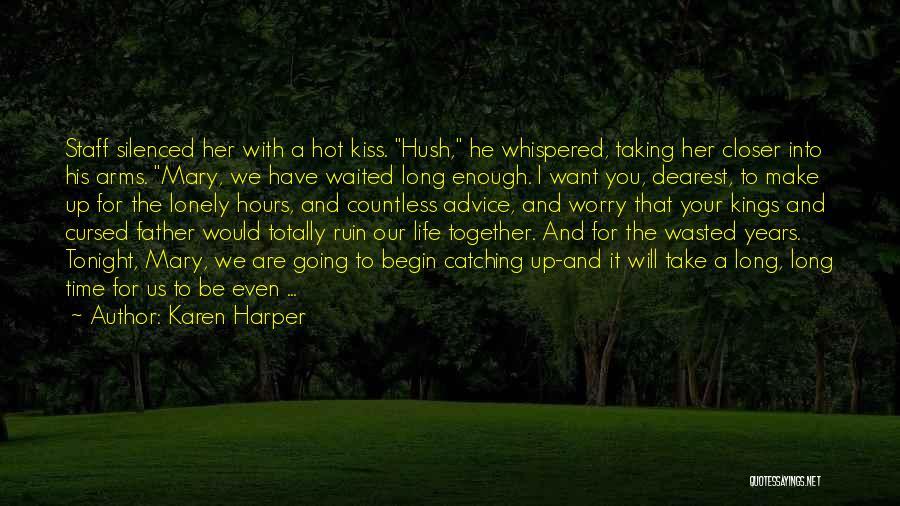 He Waited Quotes By Karen Harper