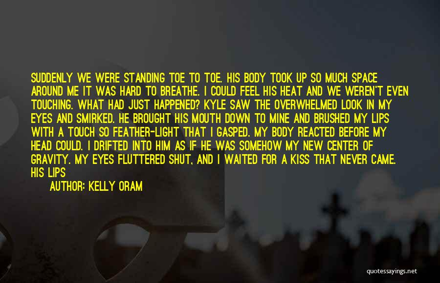 He Waited Quotes By Kelly Oram