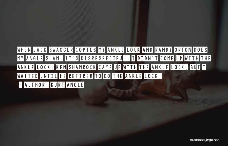 He Waited Quotes By Kurt Angle