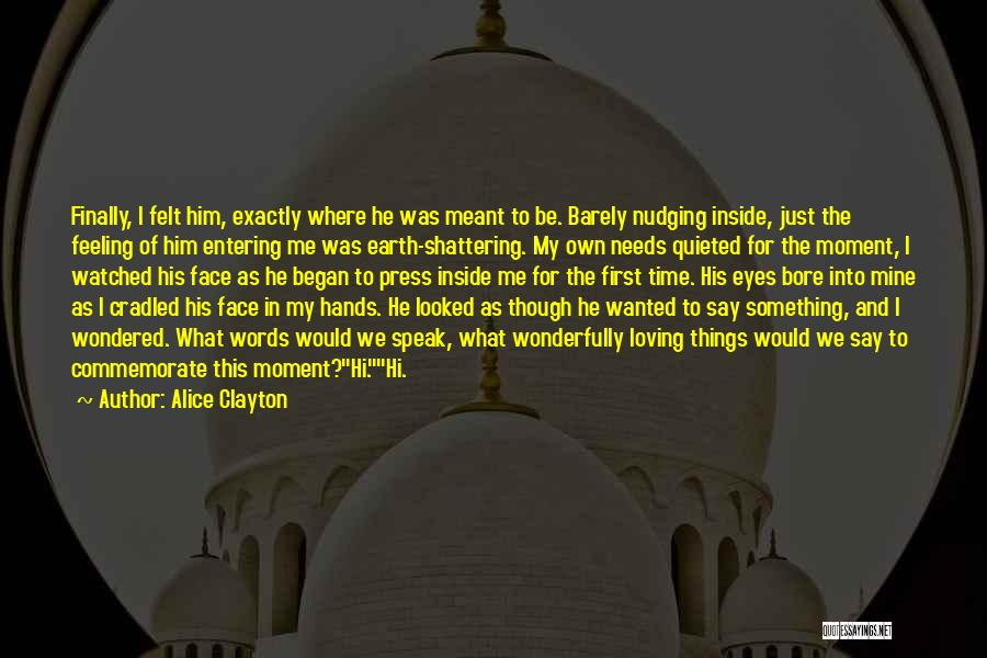 He Was Mine First Quotes By Alice Clayton