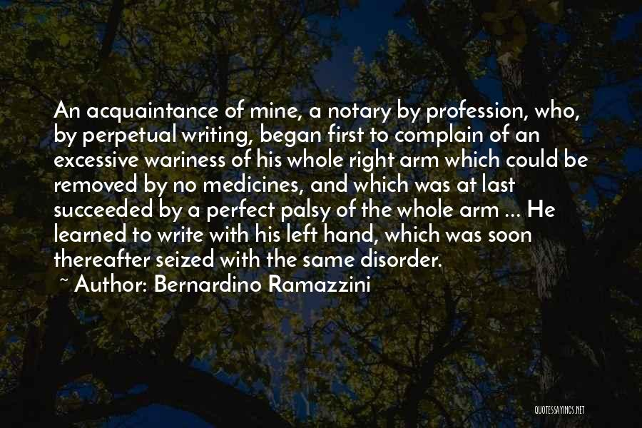 He Was Mine First Quotes By Bernardino Ramazzini