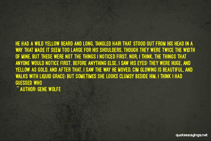 He Was Mine First Quotes By Gene Wolfe