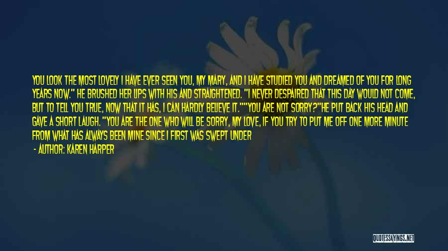 He Was Mine First Quotes By Karen Harper
