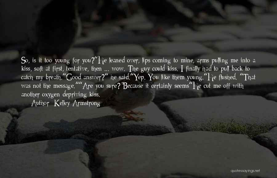 He Was Mine First Quotes By Kelley Armstrong