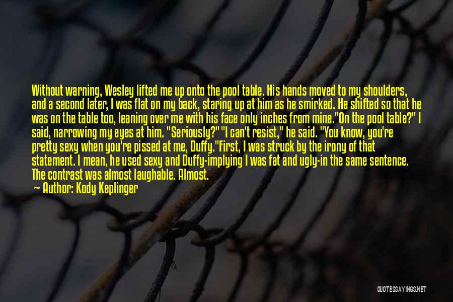 He Was Mine First Quotes By Kody Keplinger