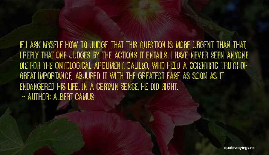 He Who Judges Quotes By Albert Camus