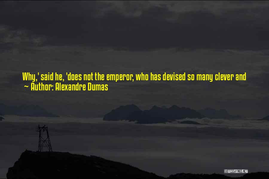 He Who Judges Quotes By Alexandre Dumas