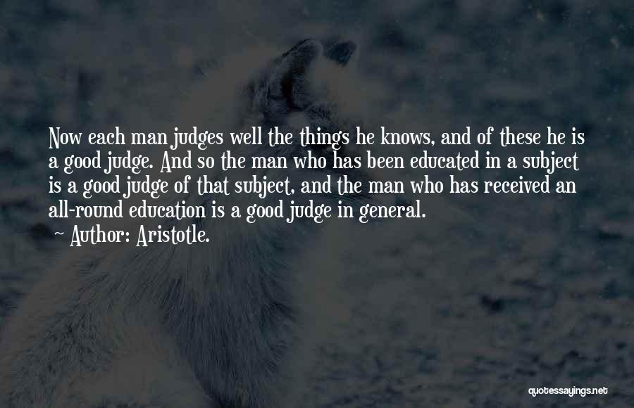 He Who Judges Quotes By Aristotle.