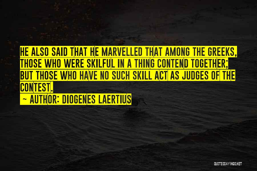 He Who Judges Quotes By Diogenes Laertius