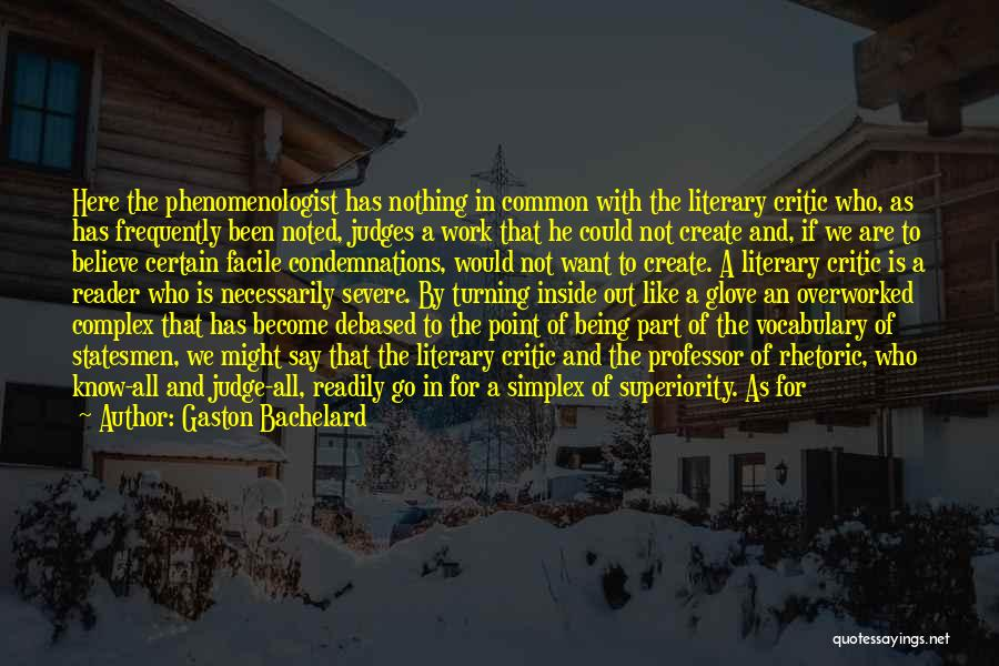 He Who Judges Quotes By Gaston Bachelard