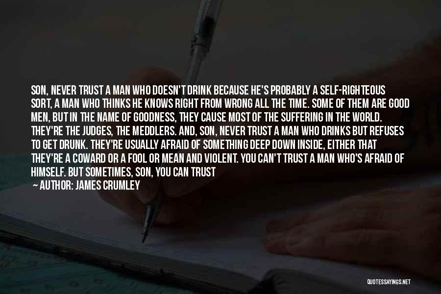 He Who Judges Quotes By James Crumley