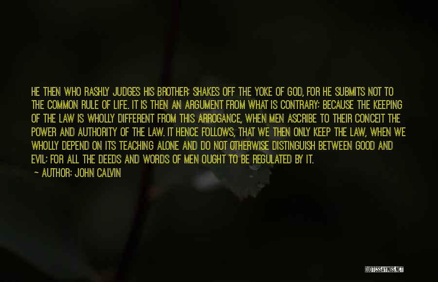 He Who Judges Quotes By John Calvin